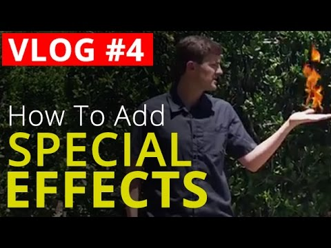 How To Add Special Effects To Your YouTube Videos - VLOG #4