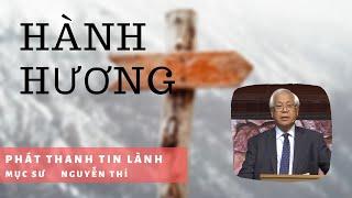 Hành Hương - Mục Sư Nguyễn Thỉ - Phát Thanh Tin Lành
