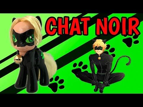 Custom CHAT NOIR Pony MLP Tutorial Miraculous Ladybug Cat