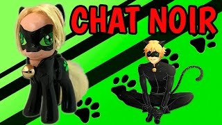 Custom CHAT NOIR Pony MLP Tutorial Miraculous Ladybug Cat