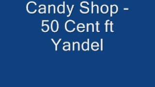 Candy Shop - 50 Cent [Wisin & Yandel Remix]