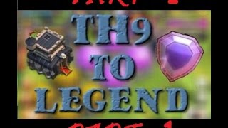 Clash Of Clans - TH9 Push To LEGENDS #Ep-1 Reaching Masters 3 from Crystal 1