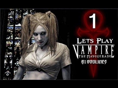 Let's Play Vampire: The Masquerade - Bloodlines (Part 1)