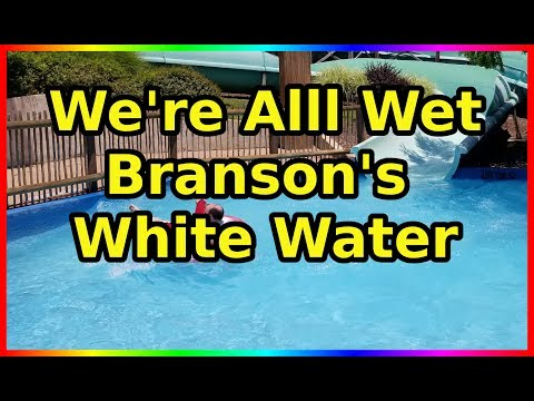 We're Alll Wet (Branson's White Water )- Sir Willow's Park Tales Ep 13