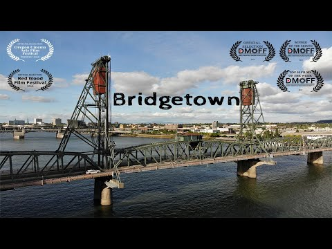 Bridgetown Portland Oregon Bridges Documentary