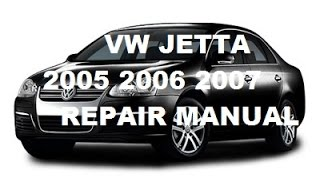 Volkswagen Jetta 2005 2006 2007 repair manual(Download link: https://www.factory-manuals.com/expand-volkswagen-jetta-2005-2006-2007-factory-repair-manual-307.html Volkswagen Jetta 2005 2006 2007 ..., 2012-12-07T21:32:44.000Z)