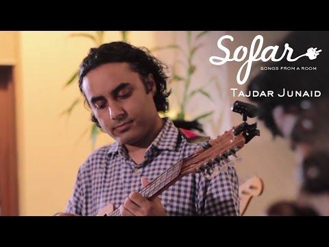 Tajdar Junaid - Dastaan | Sofar Bombay