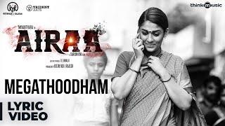 Airaa | Megathoodham Lyrical | Nayanthara, Kalaiyarasan | Thamarai | Sarjun KM | Sundaramurthy KS