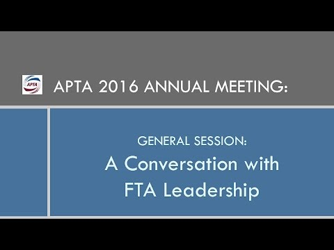 2016 APTA ANNUAL MEETING GENERAL SESSION: A Conversation with FTA Leadership