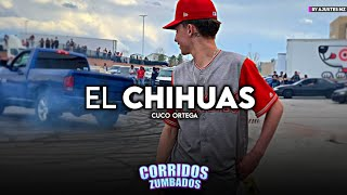 El Chihuas - Cuco Ortega (Exclusive 2021)