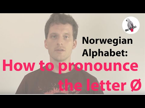 Norwegian Alphabet (Ø): how to pronounce the letter Ø