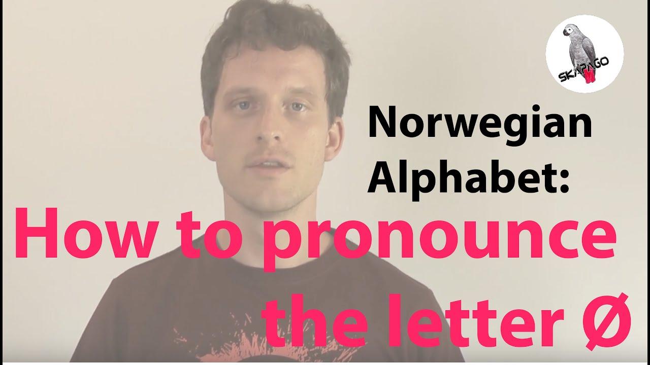 Norwegian Alphabet (Ø): how to pronounce the letter Ø