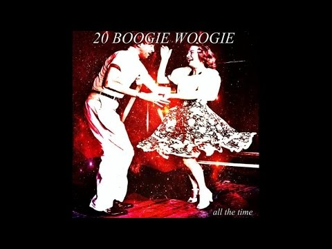20 Boogie Woogie All The Time - 20 Boogie Woogie All The Time - #HIGH QUALITY SOUND