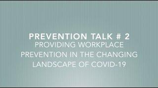 TALK # 2   WORKPLACE PREVENTION IN COVID 19