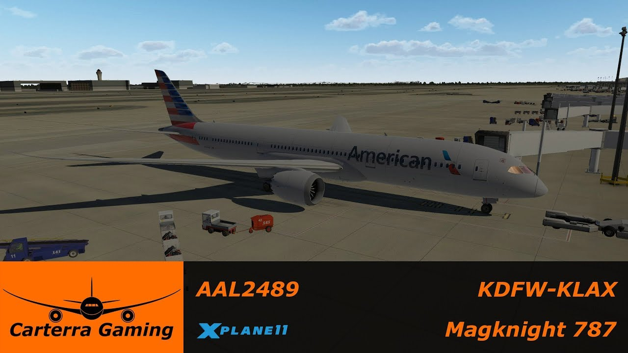 AAL2489 | KDFW-KLAX | Magknight 787 | X-Plane 11