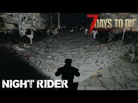 7 Days To Die (Alpha 15) - Night Rider (plus more work on the Desert Fortress)
