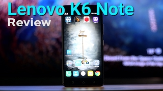 Lenovo K6 Note Review | Digit.in