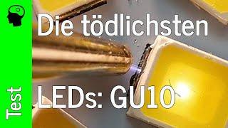 Die tödlichsten LEDs zerlegt: GU10