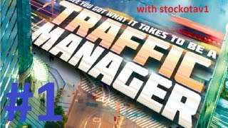 lets play traffic manager ep001 (getting started)