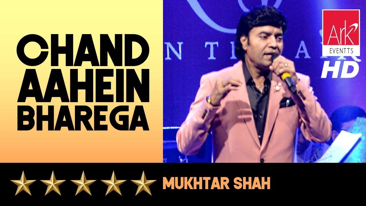 Chaand Aahein Bharega - Mukhtar Shah - Tu Mile Dil Khile 2019