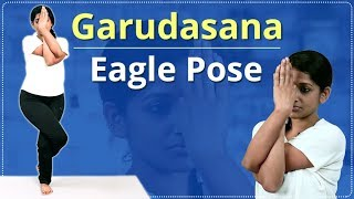 Step By Step EAGLE POSE FOR BEGINNERS | Learn GARUDASANA In 3 Minutes | Easy Yoga Workout Video