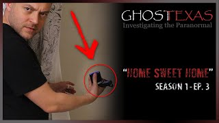 Home Sweet Home (Several Spirit Box Interactions) | Ghost Texas S1 E3