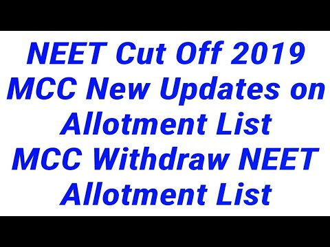 NEET Cut Off 2019/NEET UG Counselling 2019/MCC New Updates on Withdraw  Allotment List