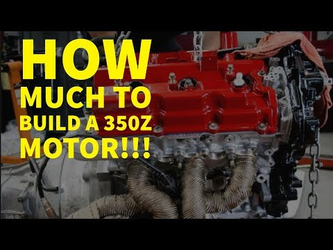 How much does it cost to build a VQ35??(350z Motor)