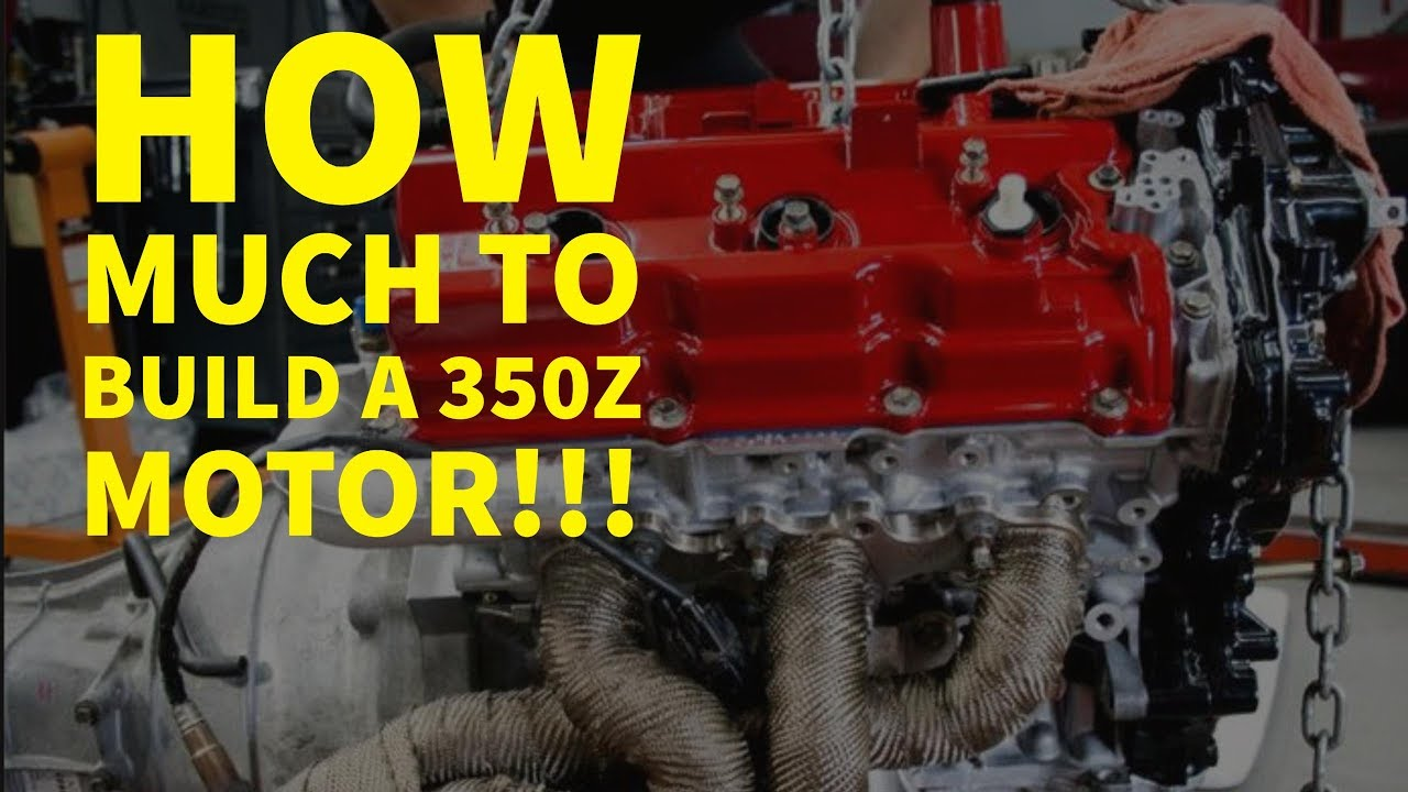 How Much Does It Cost To Build A Vq35 350z Motor Youtube