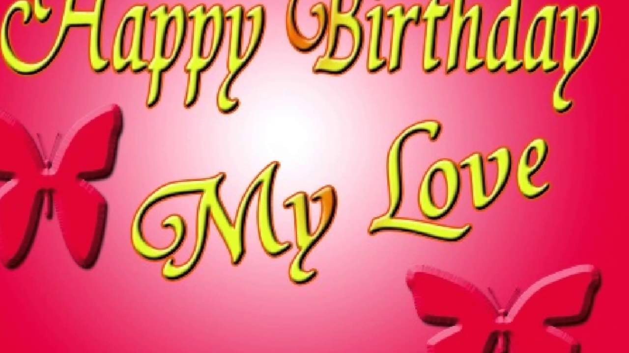 Happy Birthday My Love.Top 65 Happy Birthday My Love Wishesgreeting