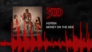 Hopsin - Money On The Side | 300 Ent ( Audio)