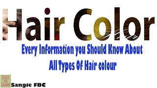 Hair Colour-Everything You need to Know about Hair Colour-hindi/urdu