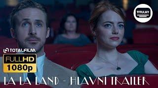 La La Land (2016) hlavní CZ HD trailer / 7 Zlatých glóbů / 6 Oscarů