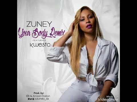 Zuney - Your Body remix feat Kwesta