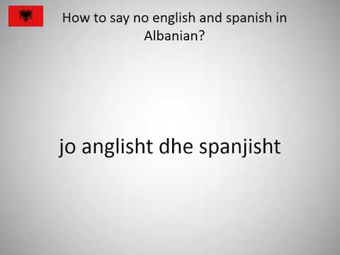 How to say no english and spanish in Albanian?
