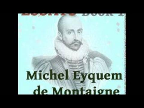 Essays, Book 1, by Michel Eyquem de Montaigne (1/2) - 2017