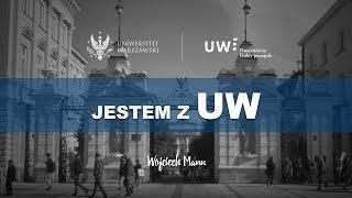 Jestem z UW - Wojciech Mann i Uniwersytet Warszawski