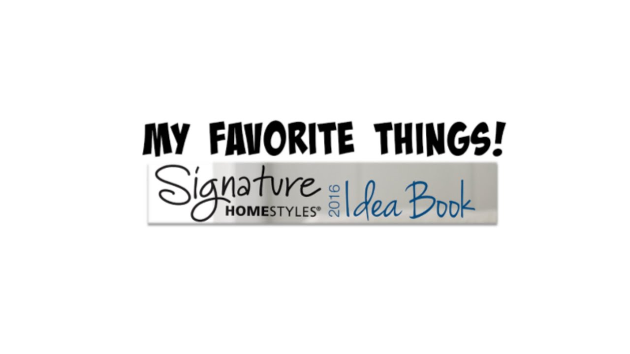 My favorite things 2016 signature homestyles catalog for Signature homestyles