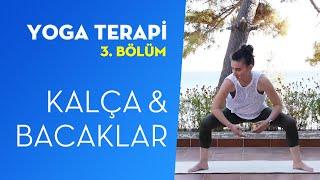 Yoga Terapi #3 - Kalça ve Bacaklar için Hatha Yoga