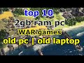 top 10 strategy games for 2 gb ram pc ( old pc , old laptop ) 2017 , 2018