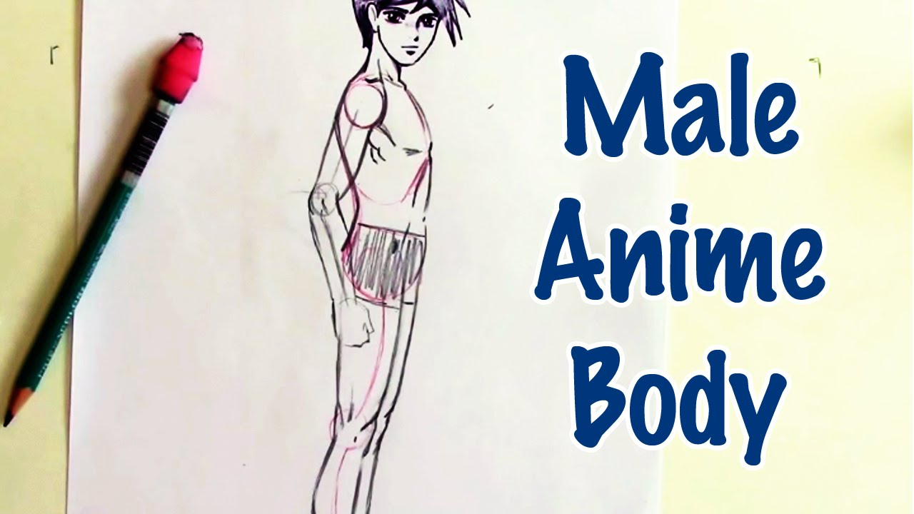 How to Draw a Male Anime Body (Step by Step) - YouTube