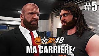 [WWE 2K18] Ma Carrière #5 - Monsieur H veut me parler [FR]