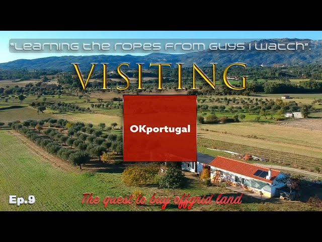 OK Portugal: Visiting the farm I watch on Youtube! Quest for Offgrid Land - Ep.9