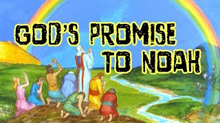 THE PROMISE OF GOD TO NOAH