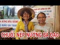 CHUỐI NẾP NƯỚNG ĐỨNG ĐẦU ẨM THỰC THẾ GIỚI BẠN CÓ TIN?   Saigon life