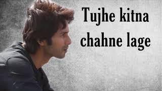 Tujhe Kitna Chahne Lage Lyrics Kabir Singh: Mithoon Ft. Arijit Singh   Shahid   Kiara   KHAN TANVEER