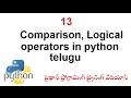 13 Comparison, Logical operators in python telugu-vlr training