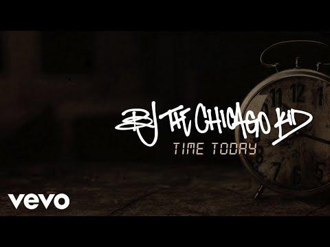 Bj The Chicago Kid - Time Today - Lyrics Video