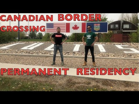BORDER CROSSING FOR CANADIAN PERMANENT RESIDENCY