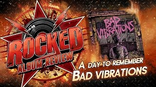 A Day To Remember – Bad Vibrations   Album Review   Rocked